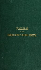 Pioneers of the Seneca County Medical Society