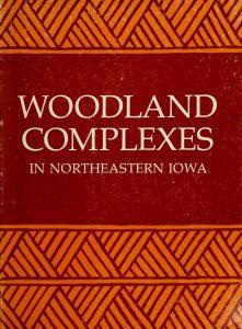 Woodland complexes in northeastern Iowa