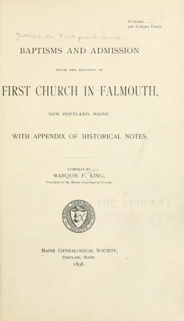 Baptisms and Admissions from the Records of First Church in Falmouth, now Portland, Maine