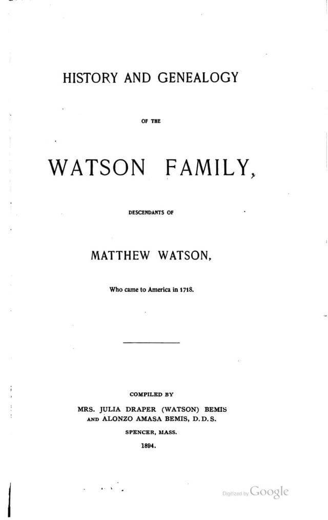 History and genealogy of the Watson family, descendants of Matthew Watson, who came to America in 1718