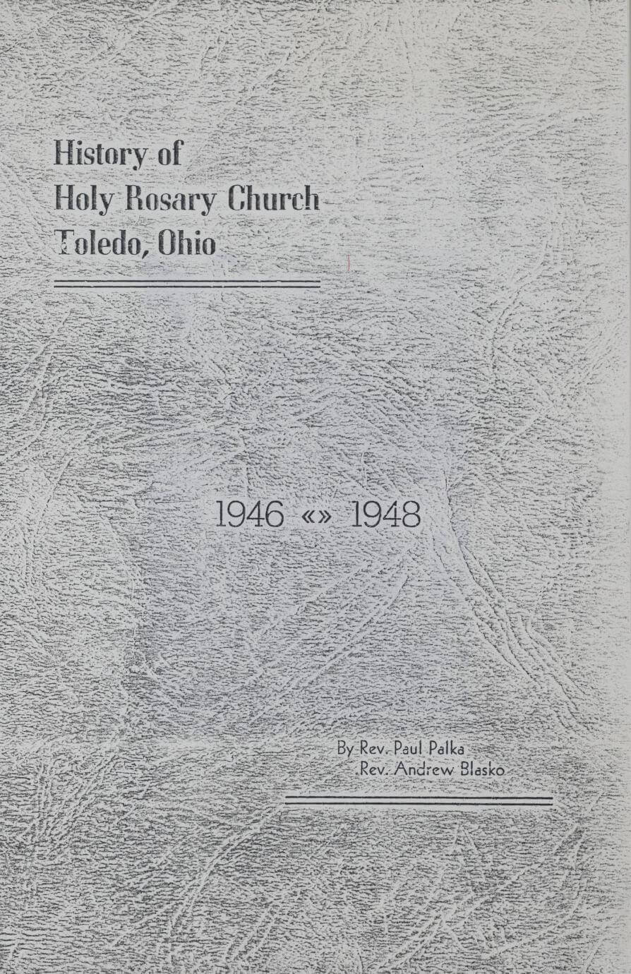 History of Holy Rosary Church, Toledo, Ohio 1946-1948