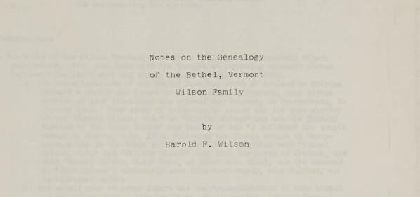 Notes on the genealogy of the Bethel, Vermont Wilson family