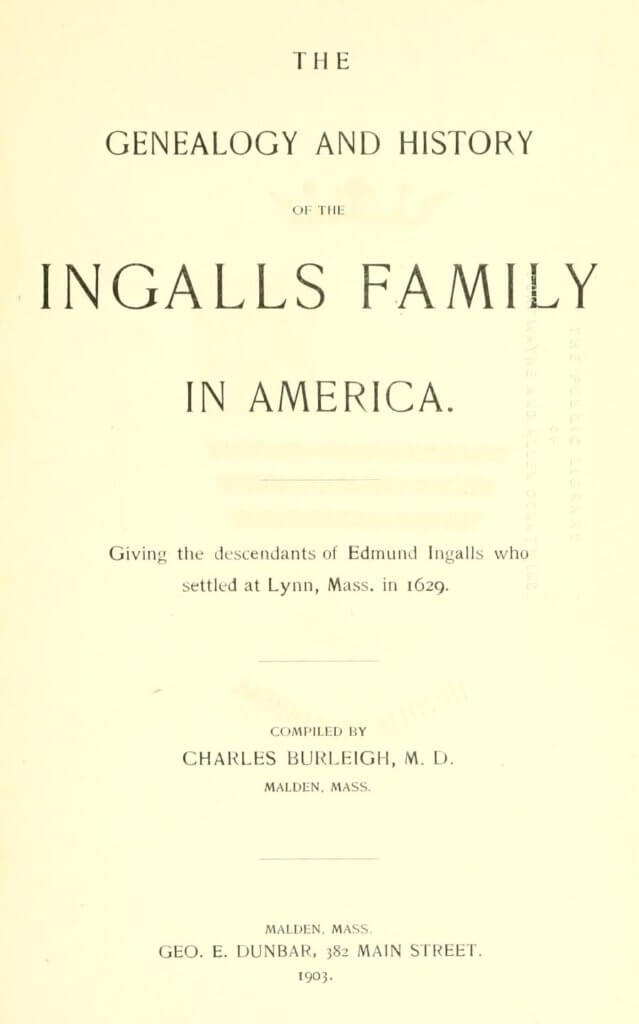 The genealogy and history of the Ingalls family in America