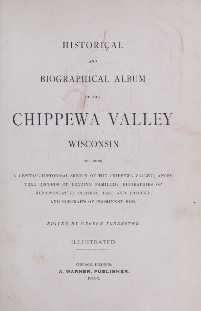 Historical and biographical album of the Chippewa Valley, Wisconsin