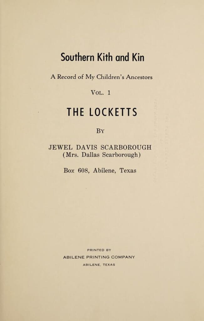 Southern kith and kin; a record of my children's ancestors, Volume 1, The Locketts, by Jewel Davis Scarborough