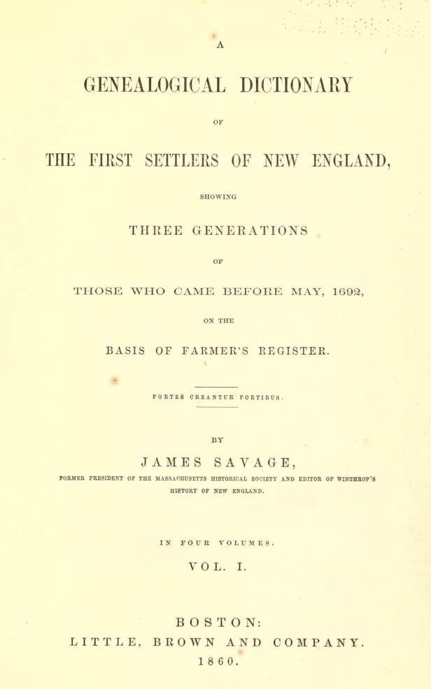 A genealogical dictionary of the first settlers of New England vol 1