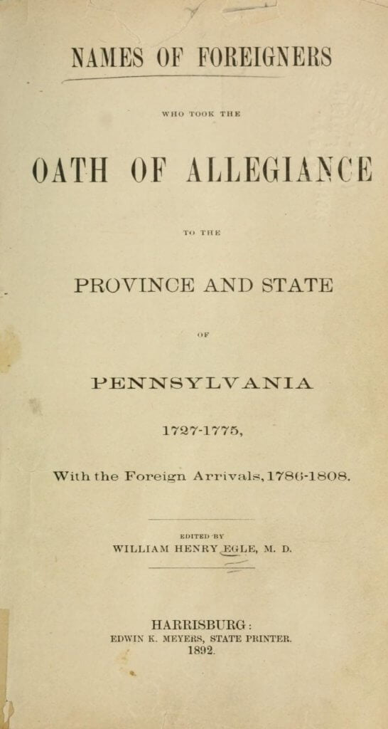 Title page to: Names of foreigners who took the oath of allegiance to the province and state of Pennsylvania, 1727-1775, with the foreign arrivals, 1786-1808