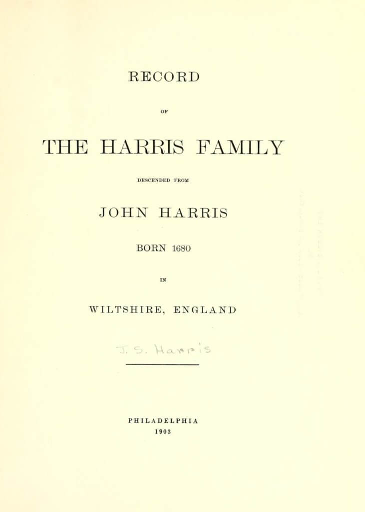 Title page to Record of the Harris family descended from John Harris, born in 1680 in Wiltshire, England which contains the descendants of John Harris of Pennsylvania