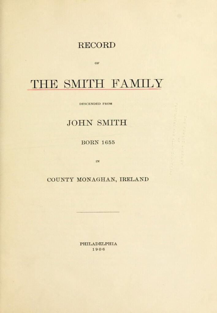 Record of the Smith family descended from John Smith, born 1655 in county Monaghan, Ireland