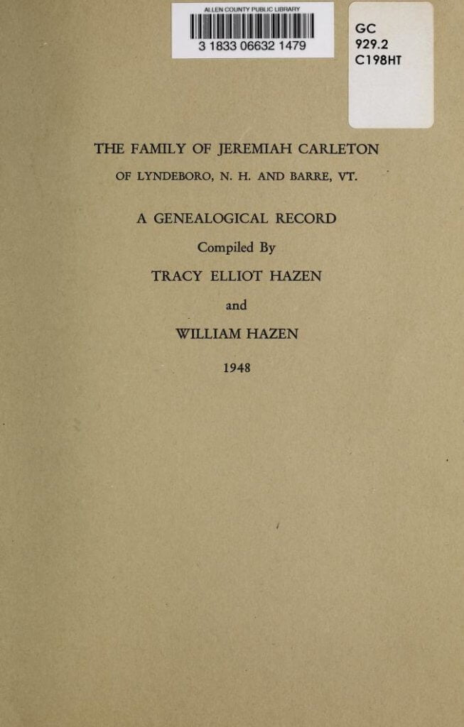 Cover to the family of Jeremiah Carleton of Lyndeboro, N.H. and Barre, Vt. : a genealogical record