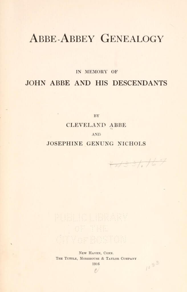 Abbe-Abbey genealogy, in memory of John Abbe and his descendants